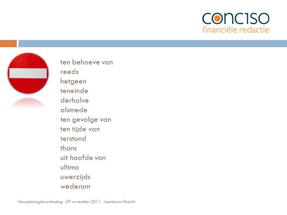 Verzekeringsbranchedag - 29 november 2011 - Jaarbeurs Utrecht ten behoeve van reeds hetgeen teneinde derhalve alsmede ten gevolge van ten tijde van terstond thans uit hoofde van ultimo uwerzijds wederom