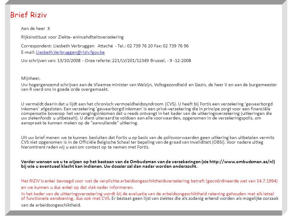 Brief Riziv Aan de heer X Rijksinstituut voor Ziekte- enInvahdlteitsverzekering Correspondent: Liesbeth Verbruggen Attaché - Tel.: 02 739 76 20 Fax: 0