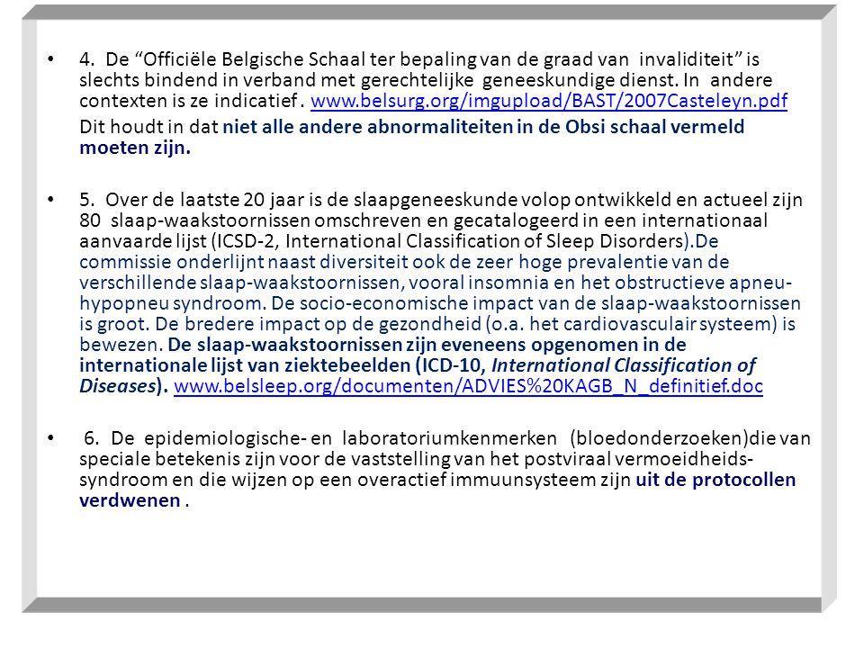 """• 4. De """"Officiële Belgische Schaal ter bepaling van de graad van invaliditeit"""" is slechts bindend in verband met gerechtelijke geneeskundige dienst."""
