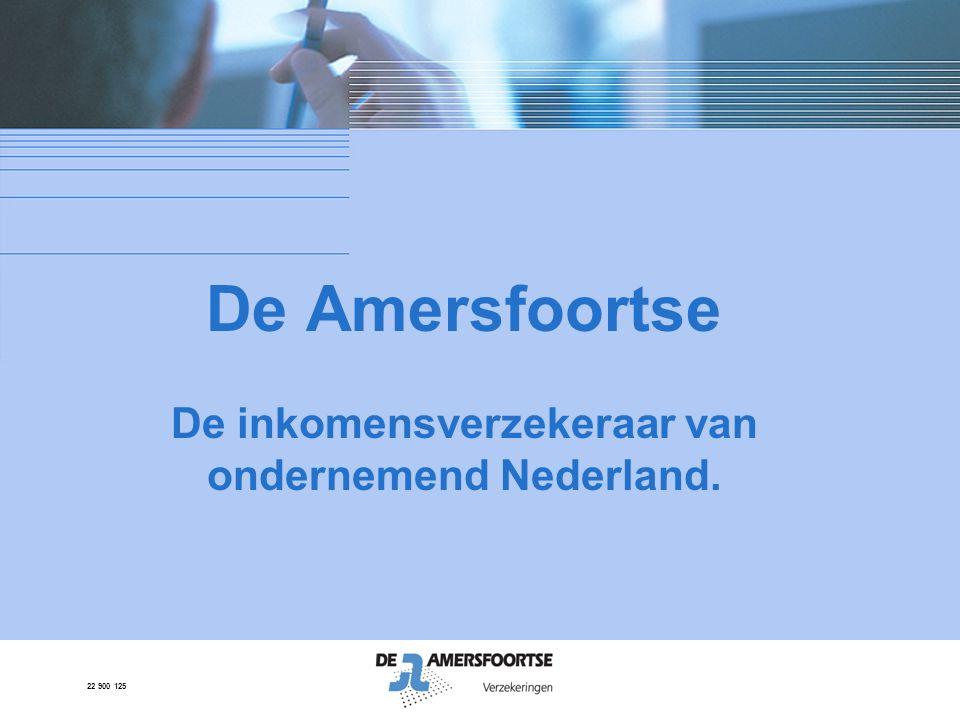 22 900 125 De Amersfoortse De inkomensverzekeraar van ondernemend Nederland.