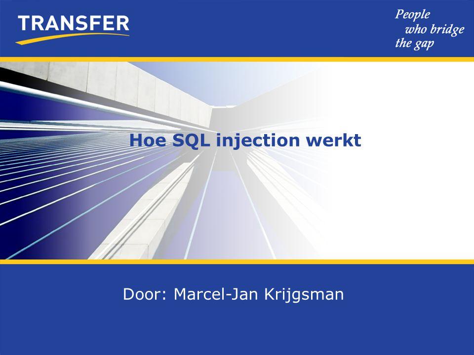 SQL Injection  Een methode die gebruik maakt van invoer in de applicatie: invoervelden, argumenten in code, etc..