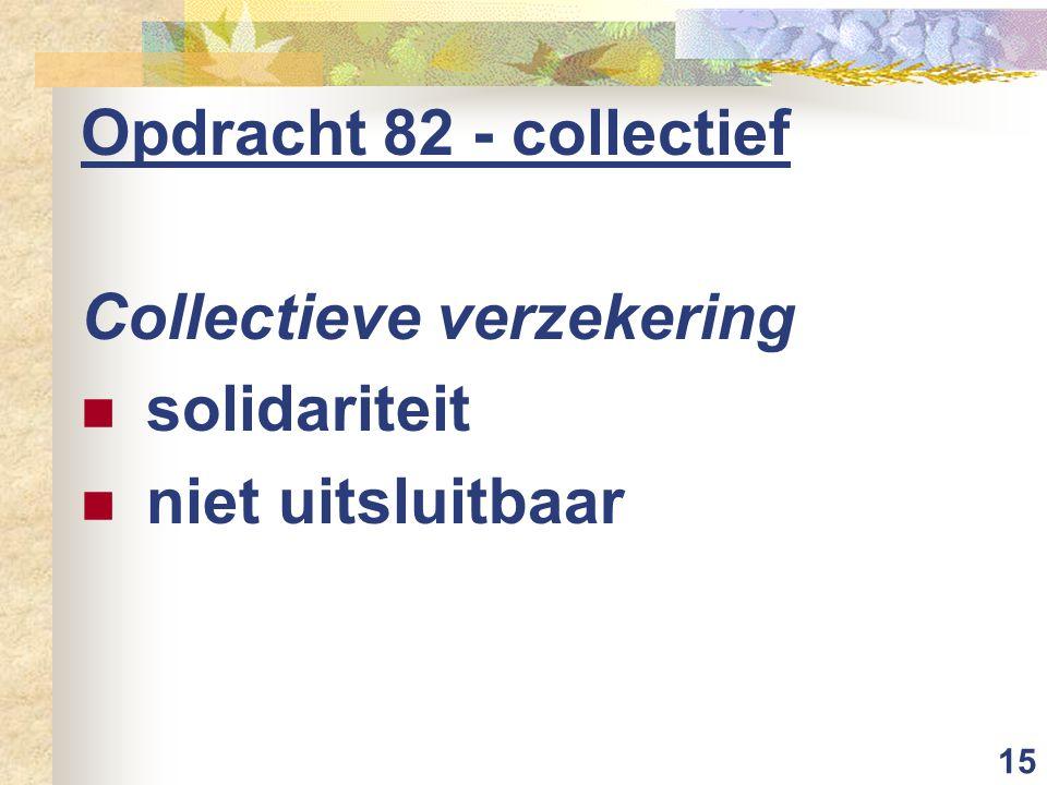 15 Opdracht 82 - collectief Collectieve verzekering  solidariteit  niet uitsluitbaar