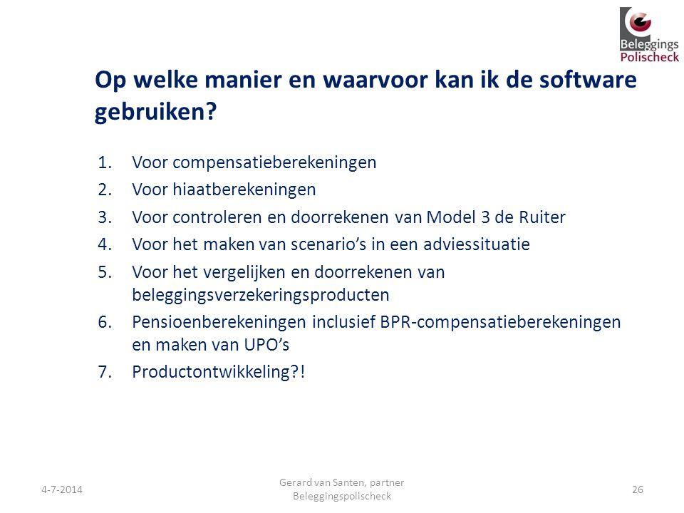Op welke manier en waarvoor kan ik de software gebruiken? 1.Voor compensatieberekeningen 2.Voor hiaatberekeningen 3.Voor controleren en doorrekenen va