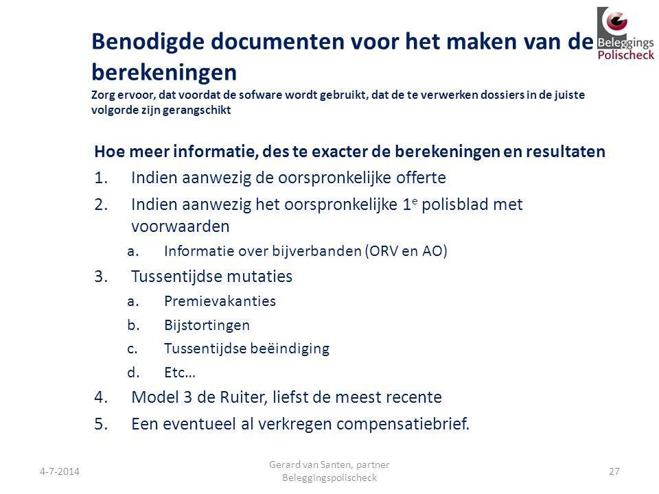 Benodigde documenten voor het maken van de berekeningen Zorg ervoor, dat voordat de sofware wordt gebruikt, dat de te verwerken dossiers in de juiste