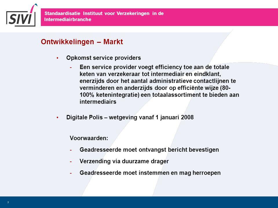Standaardisatie Instituut voor Verzekeringen in de Intermediairbranche 7 Ontwikkelingen – Markt • Opkomst service providers -Een service provider voeg