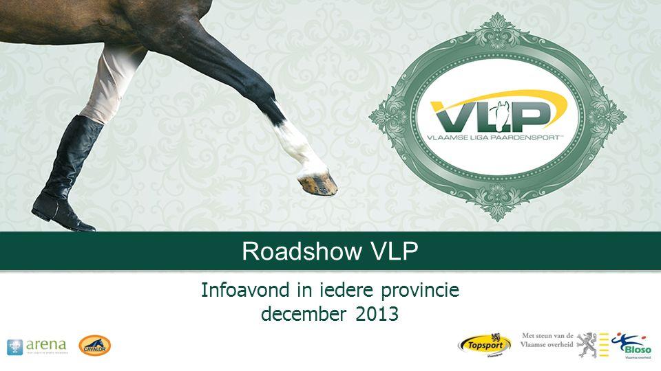 Roadshow VLP Infoavond in iedere provincie december 2013