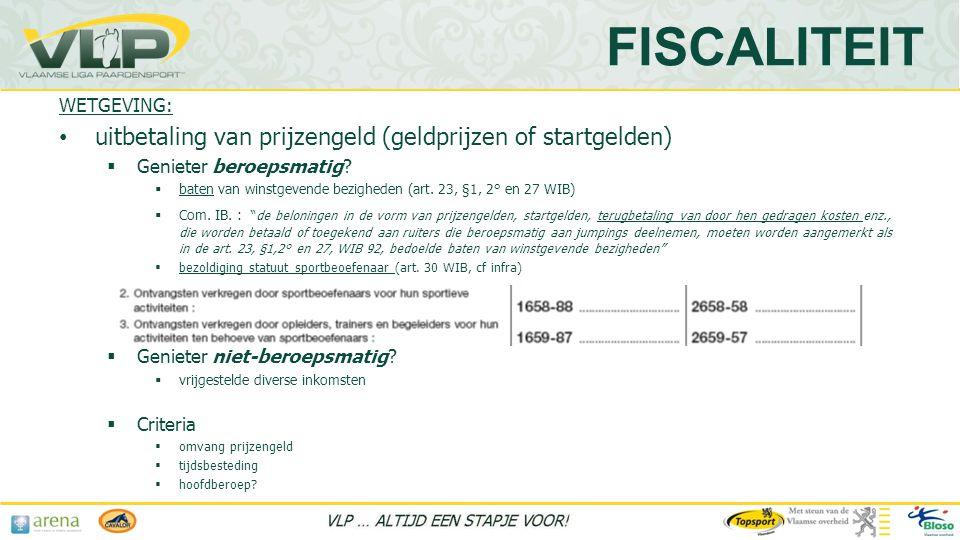 WETGEVING: • uitbetaling van prijzengeld (geldprijzen of startgelden)  Genieter beroepsmatig.