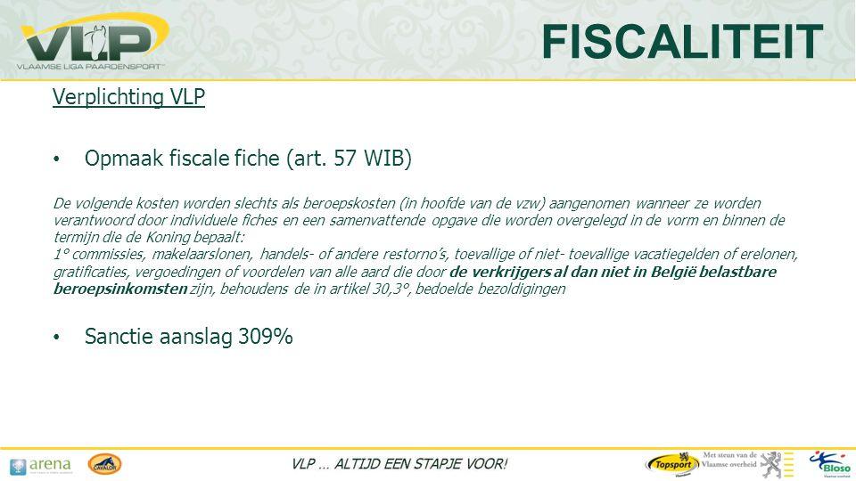 Verplichting VLP • Opmaak fiscale fiche (art.