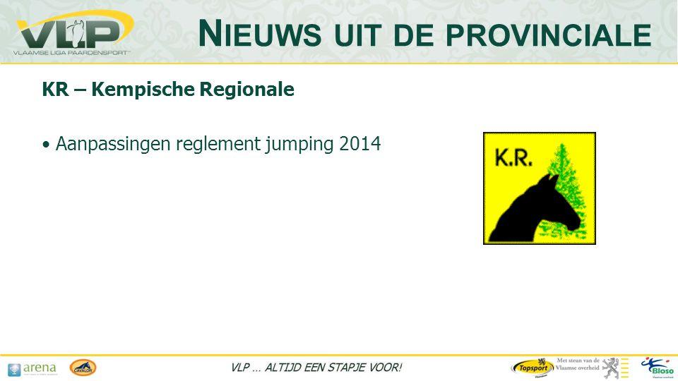 KR – Kempische Regionale • Aanpassingen reglement jumping 2014 N IEUWS UIT DE PROVINCIALE