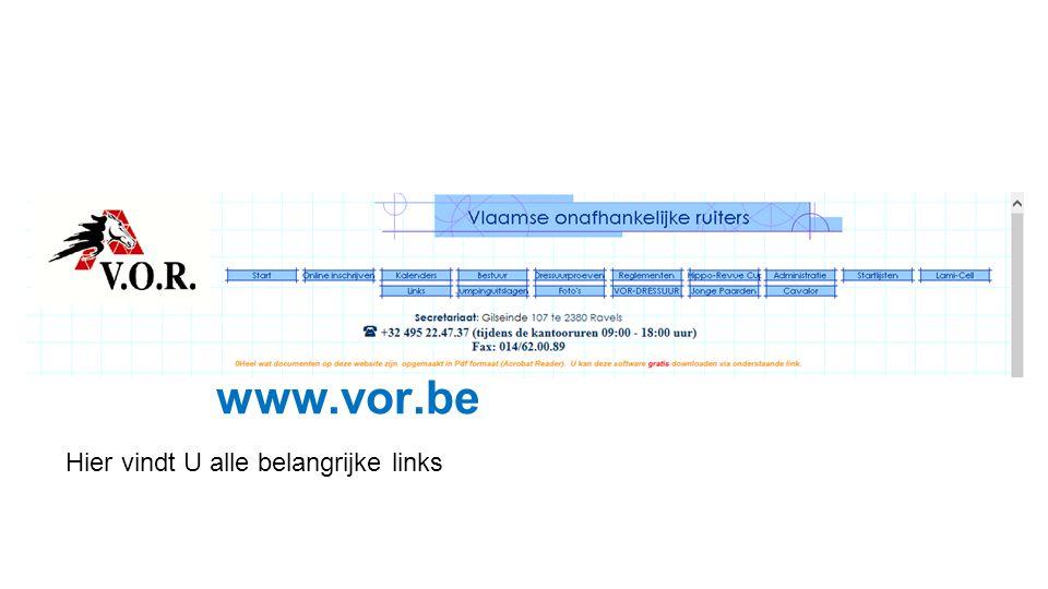 De website van de VOR : www.vor.be Hier vindt U alle belangrijke links