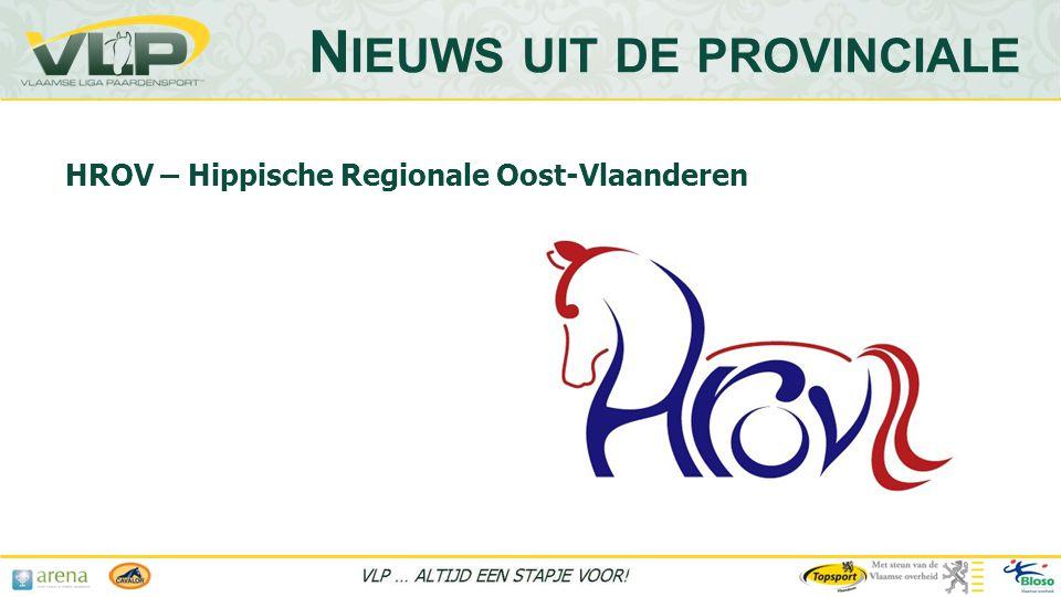 HROV – Hippische Regionale Oost-Vlaanderen N IEUWS UIT DE PROVINCIALE
