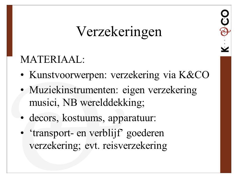 Verzekeringen MATERIAAL: •Kunstvoorwerpen: verzekering via K&CO •Muziekinstrumenten: eigen verzekering musici, NB werelddekking; •decors, kostuums, ap