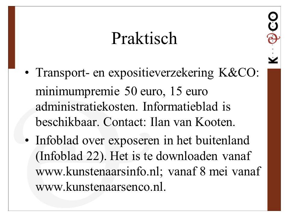 Praktisch •Transport- en expositieverzekering K&CO: minimumpremie 50 euro, 15 euro administratiekosten. Informatieblad is beschikbaar. Contact: Ilan v