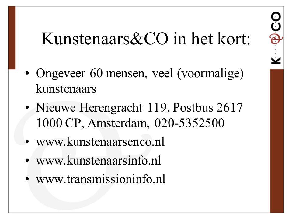 Kunstenaars&CO in het kort: •Ongeveer 60 mensen, veel (voormalige) kunstenaars •Nieuwe Herengracht 119, Postbus 2617 1000 CP, Amsterdam, 020-5352500 •