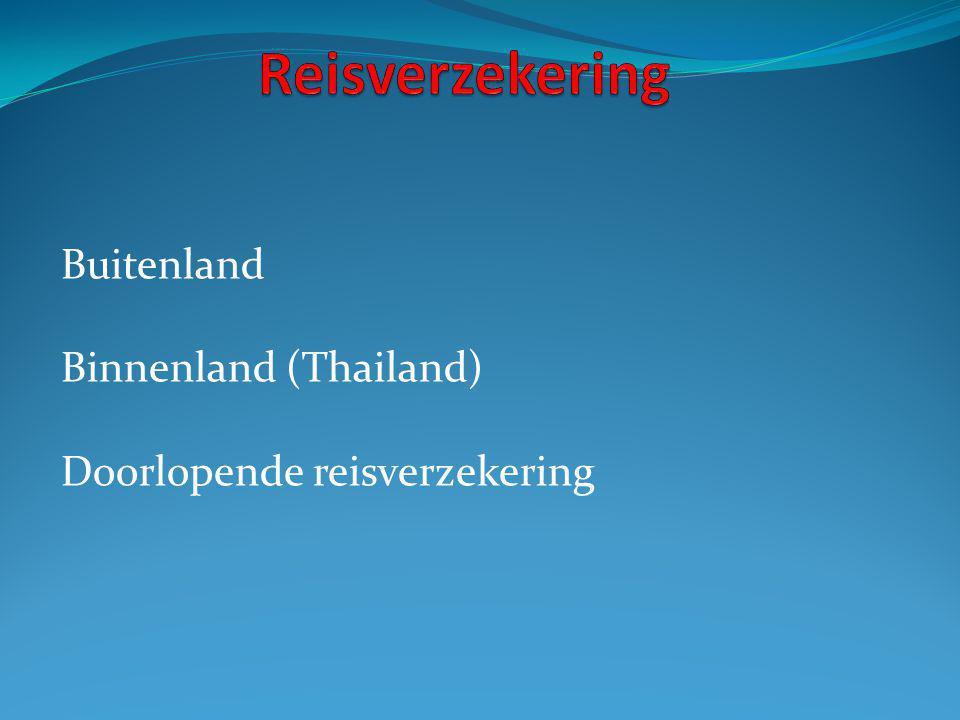 Buitenland Binnenland (Thailand) Doorlopende reisverzekering