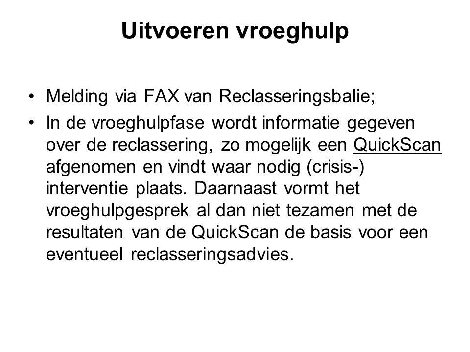 Uitvoeren vroeghulp •Melding via FAX van Reclasseringsbalie; •In de vroeghulpfase wordt informatie gegeven over de reclassering, zo mogelijk een Quick