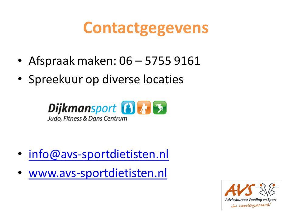 Contactgegevens • Afspraak maken: 06 – 5755 9161 • Spreekuur op diverse locaties • info@avs-sportdietisten.nl info@avs-sportdietisten.nl • www.avs-sportdietisten.nl www.avs-sportdietisten.nl
