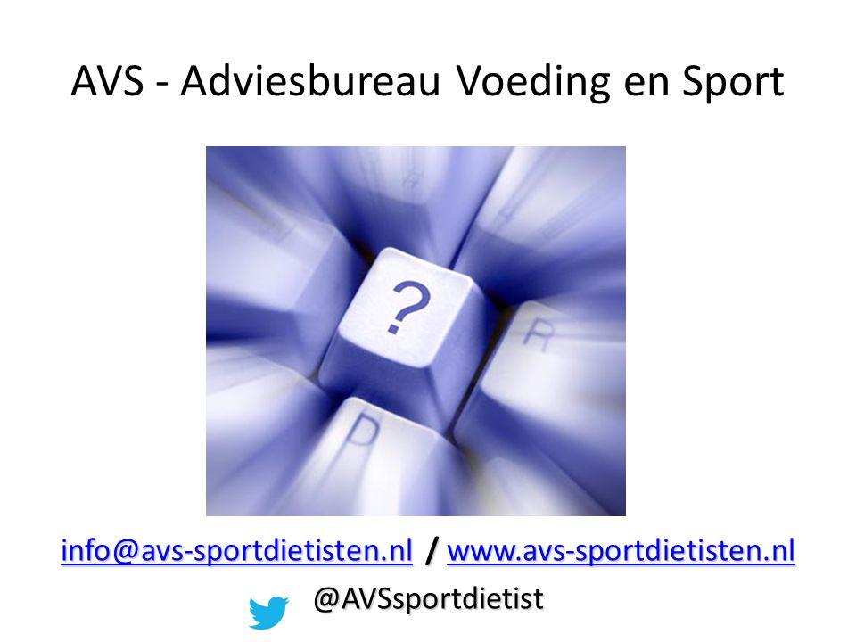AVS - Adviesbureau Voeding en Sport info@avs-sportdietisten.nlinfo@avs-sportdietisten.nl / www.avs-sportdietisten.nl www.avs-sportdietisten.nl info@avs-sportdietisten.nlwww.avs-sportdietisten.nl@AVSsportdietist