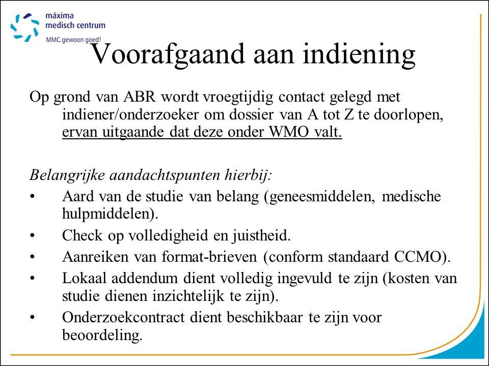 Voorafgaand aan indiening Op grond van ABR wordt vroegtijdig contact gelegd met indiener/onderzoeker om dossier van A tot Z te doorlopen, ervan uitgaa