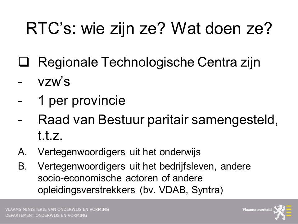 RTC's: Wie zijn ze.Wat doen ze.