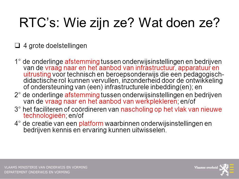 RTC's: wie zijn ze.Wat doen ze.  Hoe wordt bepaald wat ze doen.