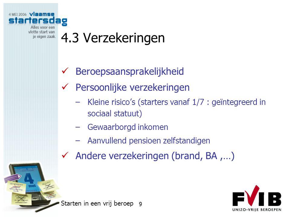 Starten in een vrij beroep 10 4.4 Boekhouding en fiscaliteit  Vereenvoudigde boekhouding (vennootschap: dubbele boekhouding)  Inkomstenbelasting –Personenbelasting (deel II: baten)/ vennootschapsbelasting –Voorafbetalingen-bedrijfsvoorheffing vennootschap  BTW (aangifte kwrt/md, listing) –Vrijstelling voor medische (RIZIV) en juridische beroepen –Wel: dierenartsen, architecten, landmeters, accountants,…