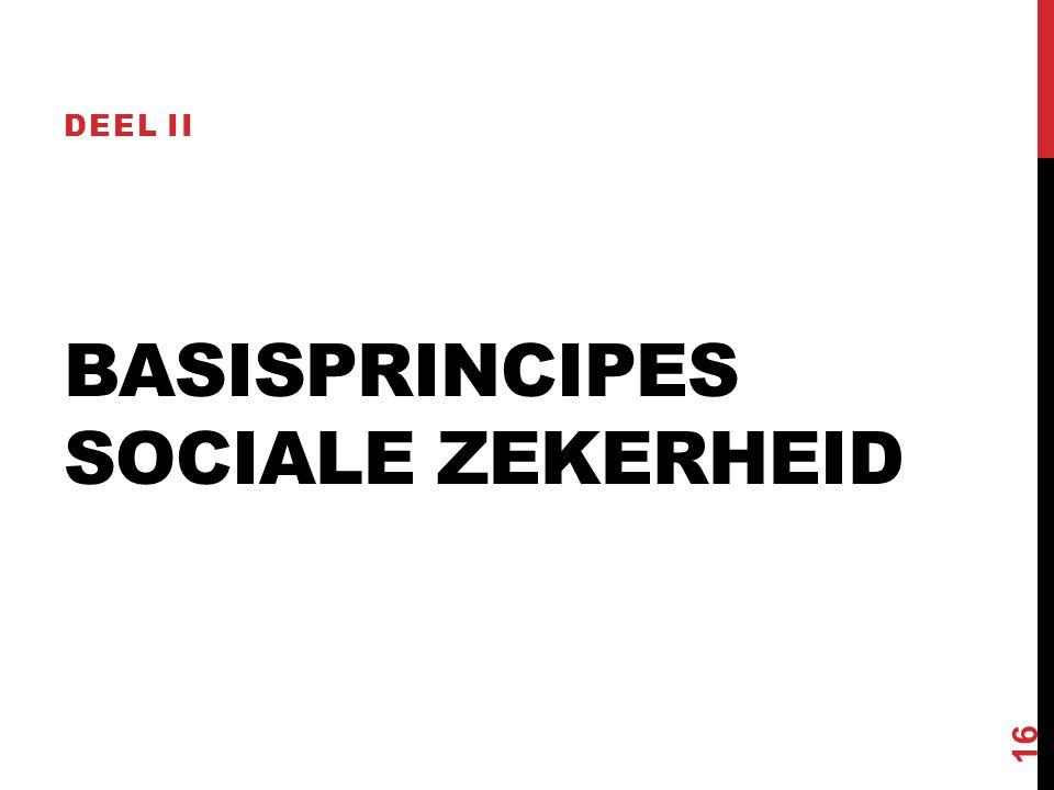 BASISPRINCIPES SOCIALE ZEKERHEID DEEL II 16