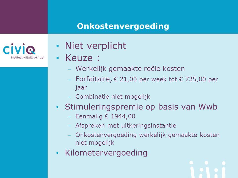 Onkostenvergoeding • Niet verplicht • Keuze : Werkelijk gemaakte reële kosten Forfaitaire, € 21,00 per week tot € 735,00 per jaar Combinatie niet m