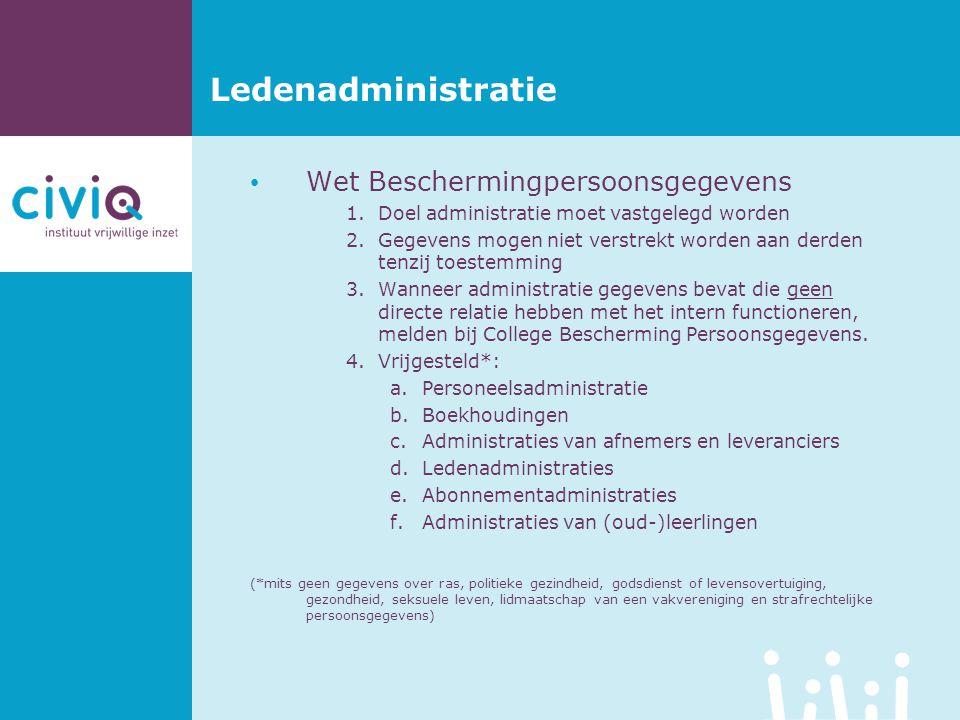 Ledenadministratie • Wet Beschermingpersoonsgegevens 1.Doel administratie moet vastgelegd worden 2.Gegevens mogen niet verstrekt worden aan derden ten