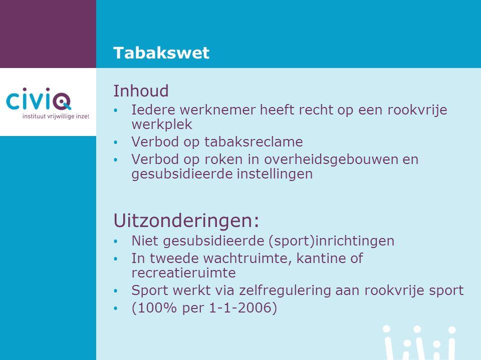 Tabakswet Inhoud • Iedere werknemer heeft recht op een rookvrije werkplek • Verbod op tabaksreclame • Verbod op roken in overheidsgebouwen en gesubsid