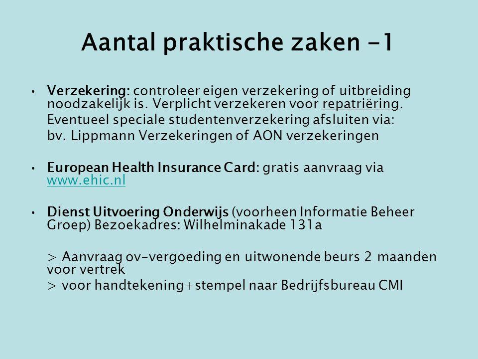 Aantal praktische zaken -1 •Verzekering: controleer eigen verzekering of uitbreiding noodzakelijk is.