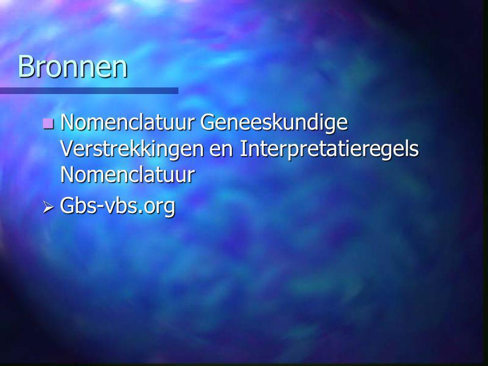 Bronnen  Nomenclatuur Geneeskundige Verstrekkingen en Interpretatieregels Nomenclatuur  Gbs-vbs.org