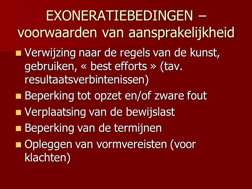 EXONERATIEBEDINGEN – voorwaarden van aansprakelijkheid  Verwijzing naar de regels van de kunst, gebruiken, « best efforts » (tav. resultaatsverbinten