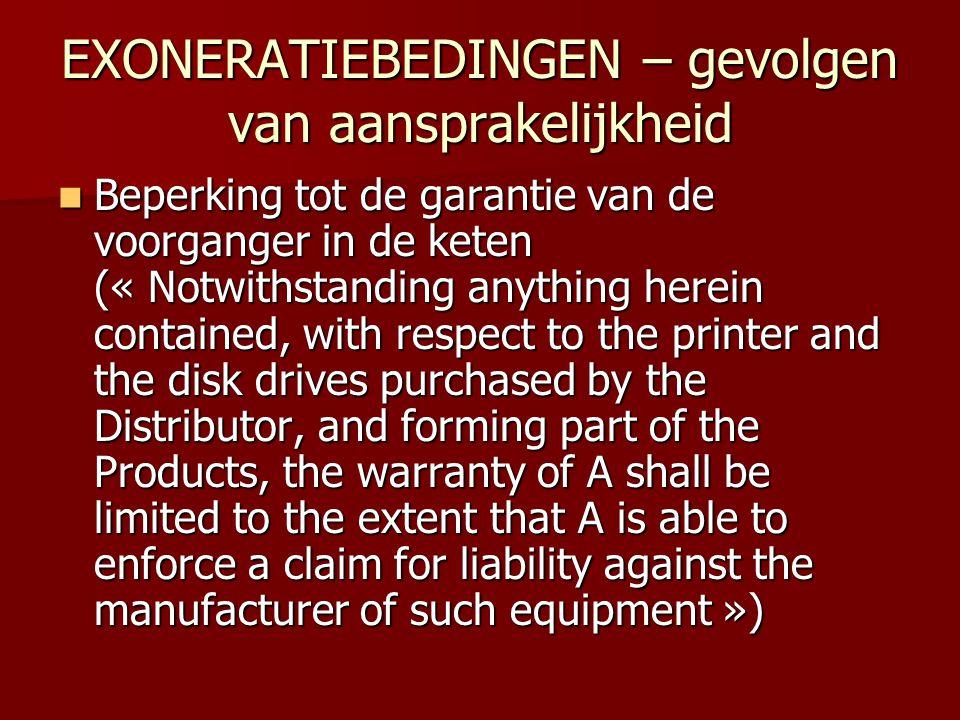 EXONERATIEBEDINGEN – gevolgen van aansprakelijkheid  Beperking tot de garantie van de voorganger in de keten (« Notwithstanding anything herein conta