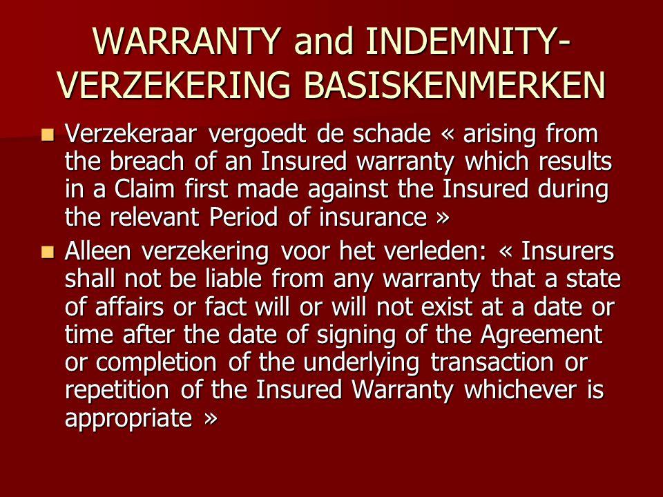 WARRANTY and INDEMNITY- VERZEKERING BASISKENMERKEN  Verzekeraar vergoedt de schade « arising from the breach of an Insured warranty which results in