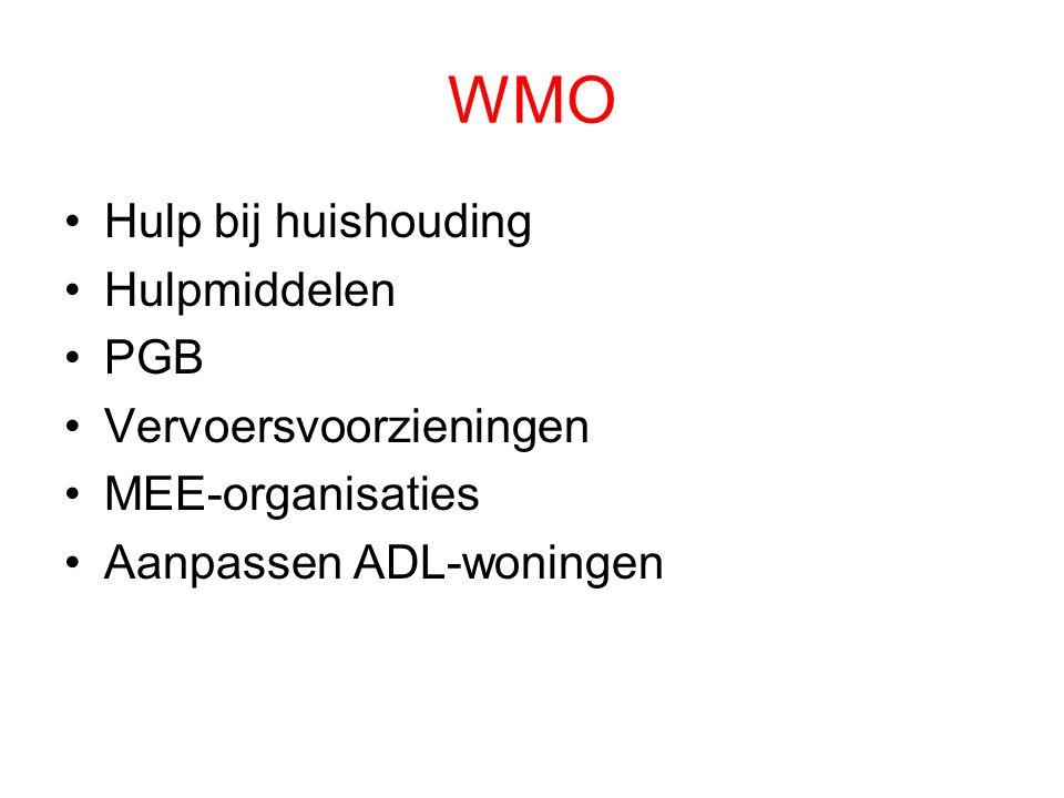 WMO •Hulp bij huishouding •Hulpmiddelen •PGB •Vervoersvoorzieningen •MEE-organisaties •Aanpassen ADL-woningen