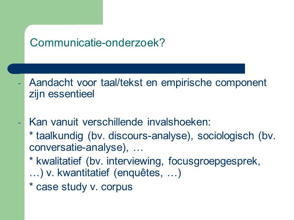 Communicatie-onderzoek.