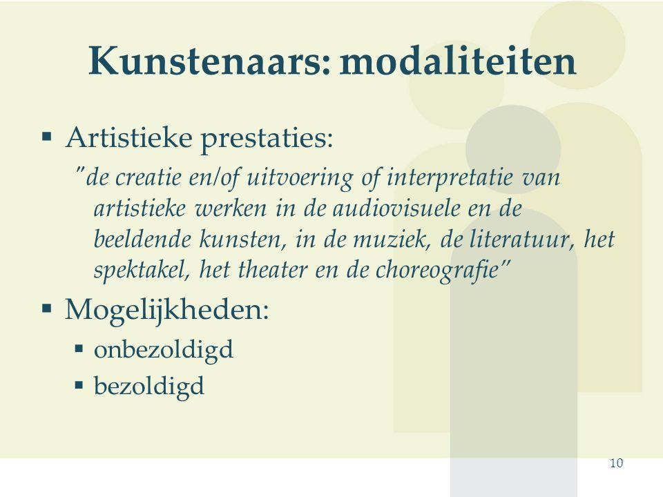 10 Kunstenaars: modaliteiten  Artistieke prestaties: