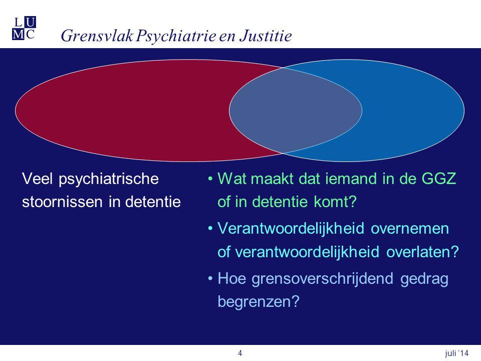 Grensvlak Psychiatrie en Justitie Veel psychiatrische stoornissen in detentie •Wat maakt dat iemand in de GGZ of in detentie komt? •Verantwoordelijkhe