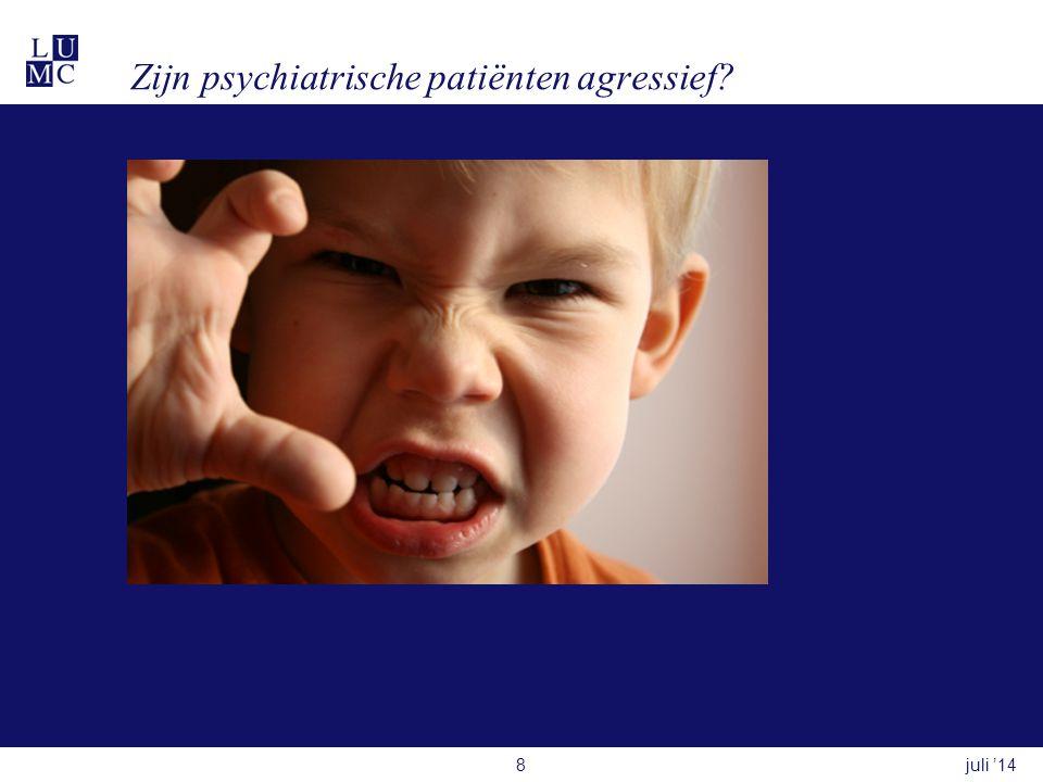 Zijn psychiatrische patiënten agressief? juli '148