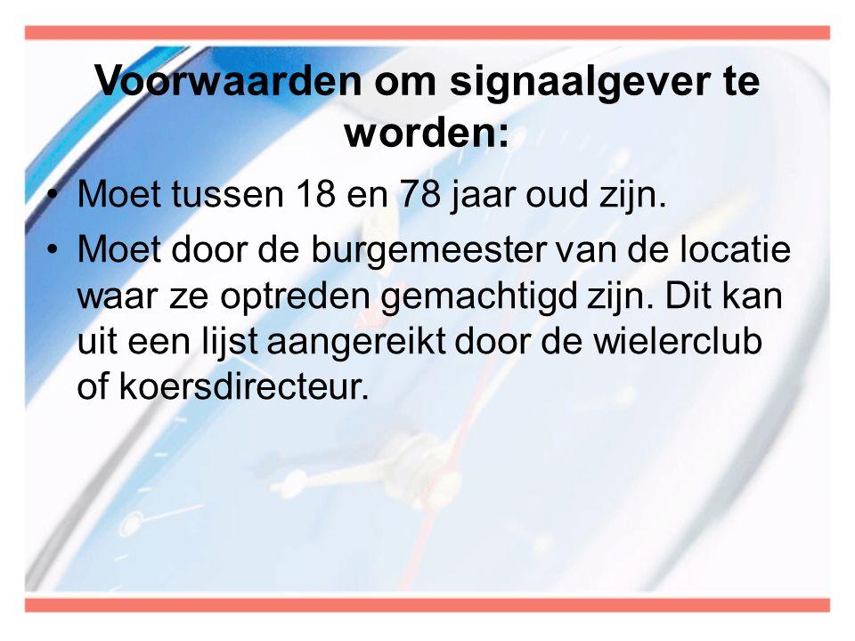 Voorwaarden om signaalgever te worden: •Moet tussen 18 en 78 jaar oud zijn. •Moet door de burgemeester van de locatie waar ze optreden gemachtigd zijn