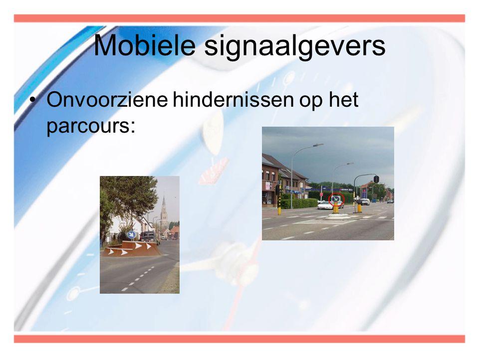 Mobiele signaalgevers •Onvoorziene hindernissen op het parcours: