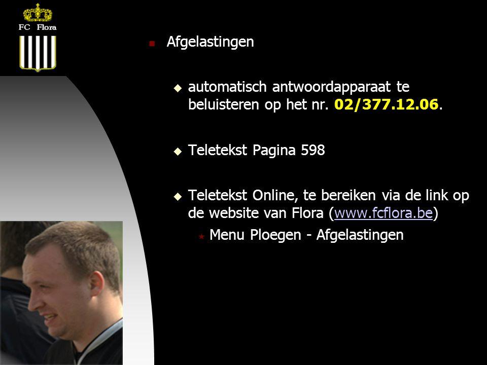 04-09-09  Afgelastingen  automatisch antwoordapparaat te beluisteren op het nr. 02/377.12.06.  Teletekst Pagina 598  Teletekst Online, te bereiken