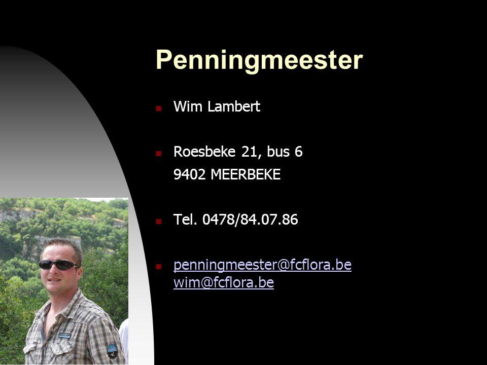 04-09-09 Penningmeester  Wim Lambert  Roesbeke 21, bus 6 9402 MEERBEKE  Tel. 0478/84.07.86  penningmeester@fcflora.be wim@fcflora.be penningmeeste