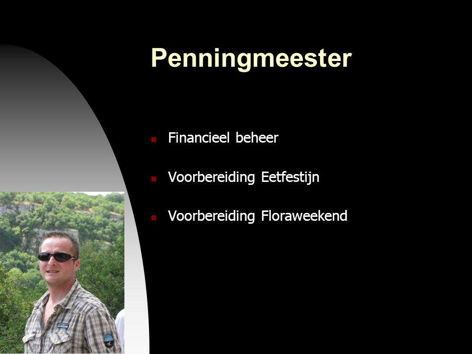 04-09-09 Penningmeester  Financieel beheer  Voorbereiding Eetfestijn  Voorbereiding Floraweekend
