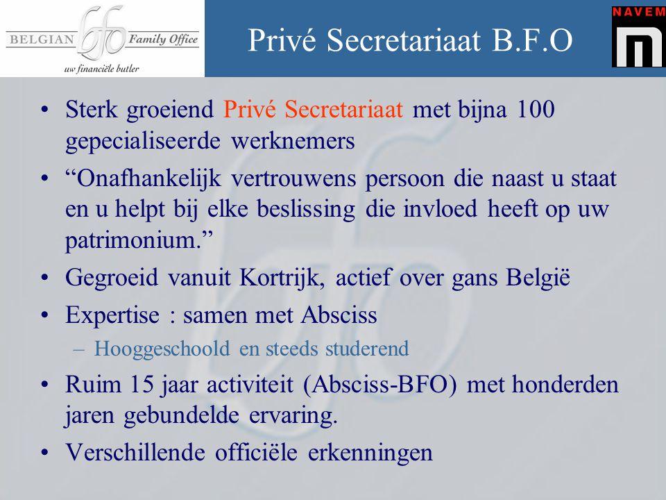 """Privé Secretariaat B.F.O •Sterk groeiend Privé Secretariaat met bijna 100 gepecialiseerde werknemers •""""Onafhankelijk vertrouwens persoon die naast u s"""