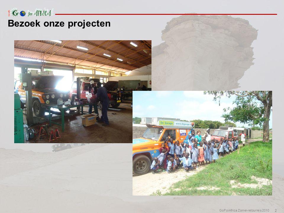 2 GoForAfrica Zomer-retourreis 2010 Bezoek onze projecten