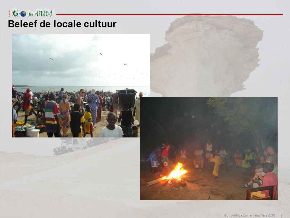 3 GoForAfrica Zomer-retourreis 2010 Beleef de locale cultuur
