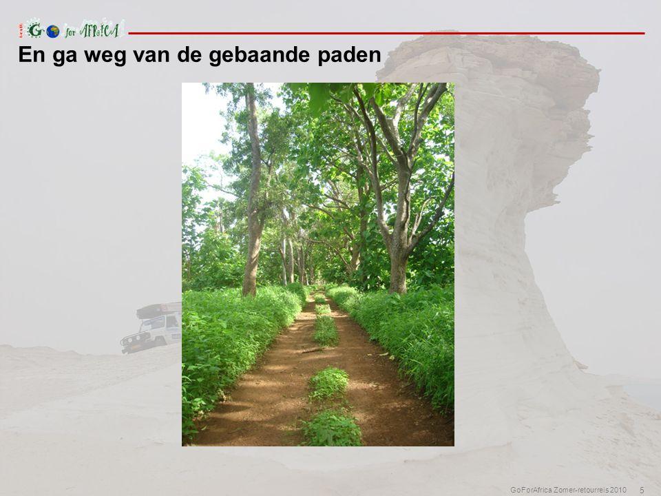 5 GoForAfrica Zomer-retourreis 2010 En ga weg van de gebaande paden