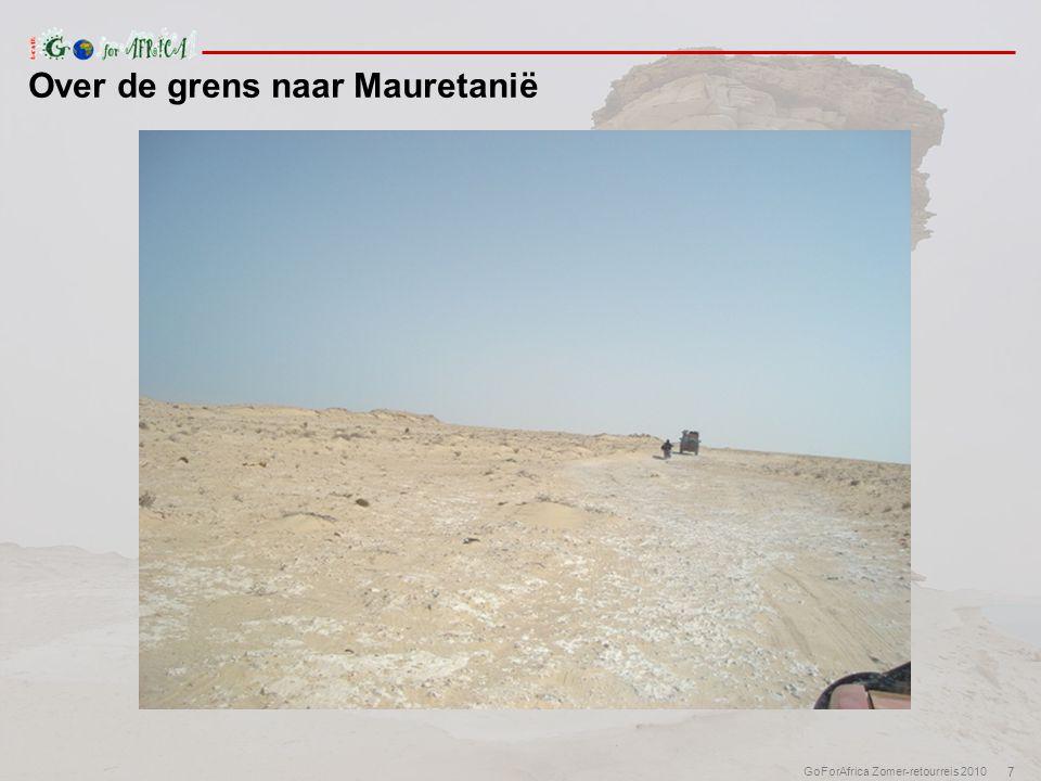 7 GoForAfrica Zomer-retourreis 2010 Over de grens naar Mauretanië